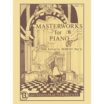 Lee Roberts Masterworks for Piano - Volume 2 Pace Piano Education Series