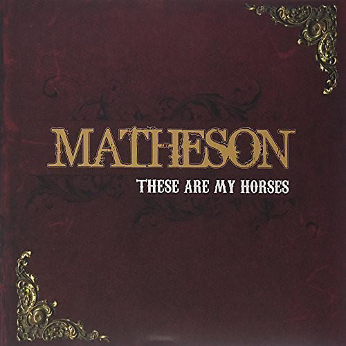 Alliance Matheson - These Are My Horses