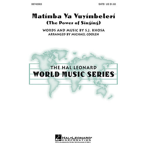 Hal Leonard Matimba Ya Vuyimbeleri (The Power of Singing) SATB arranged by Michael Coolen