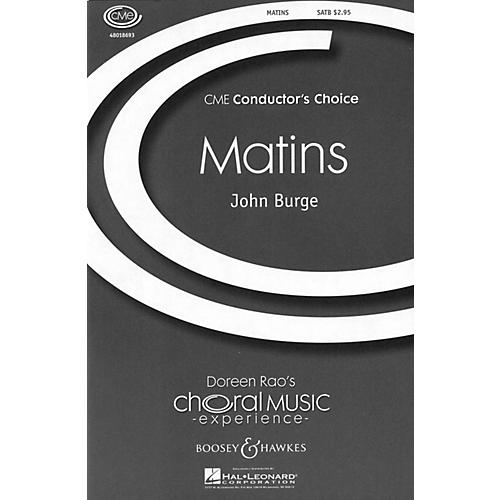 Boosey and Hawkes Matins (CME Conductor's Choice ) SATB Divisi composed by John Burge