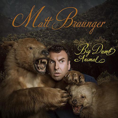 Alliance Matt Braunger - Big Dumb Animal