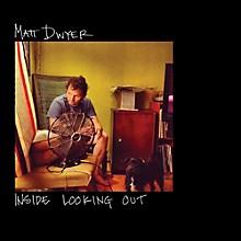 Matt Dwyer - Inside Looking Out