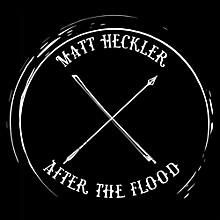 Matt Heckler - After The Flood