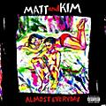 Alliance Matt & Kim - Almost Everyday thumbnail
