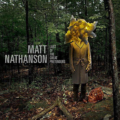 Alliance Matt Nathanson - Last of the Great Pretenders