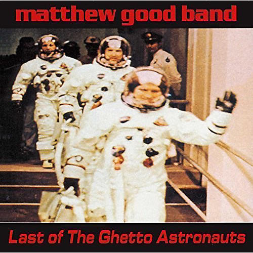 Alliance Matthew Good Band - Last of the Ghetto Astronauts