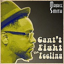 Maurice Smith - Can't Fight The Feeling