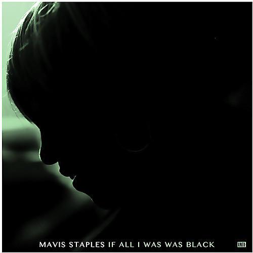 Alliance Mavis Staples - If All I Was Was Black
