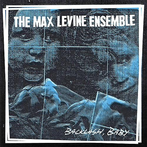 Alliance Max Levine Ensemble - Backlash, Baby