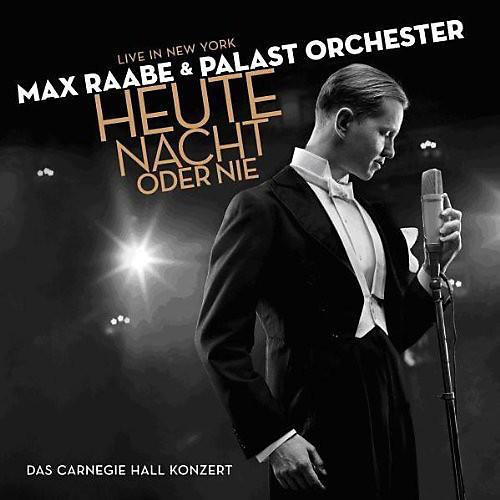 Alliance Max Raabe & Palast Orchester - Heute Nacht Oder Nie