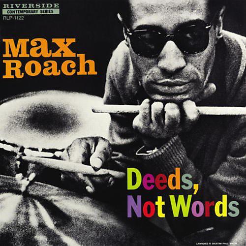 Alliance Max Roach - Deeds Not Words