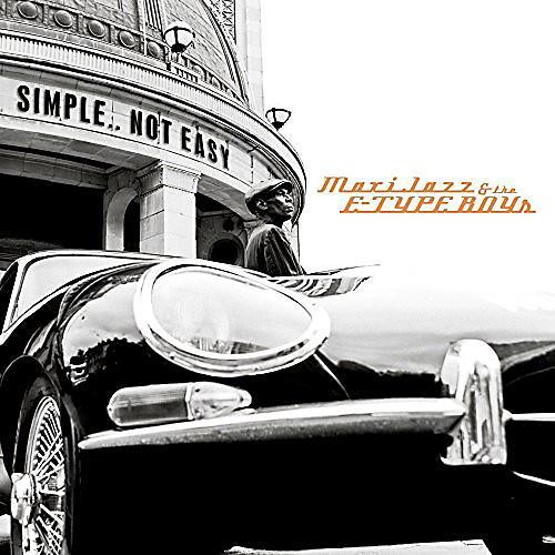 Alliance Maxi Jazz & the E-Type Boys - Simple Not Easy
