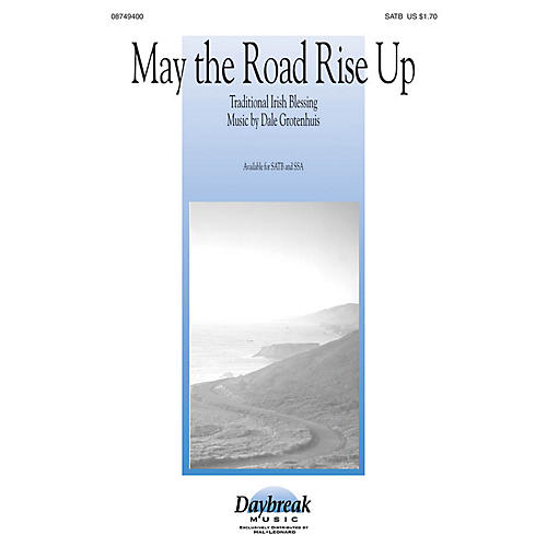 Daybreak Music May the Road Rise Up SSA Composed by Dale Grotenhuis