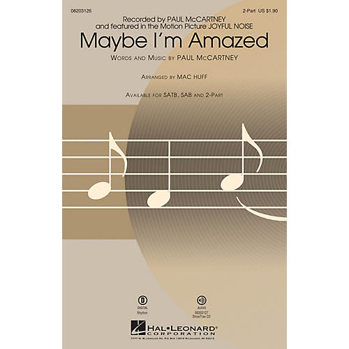 Hal Leonard Maybe I'm Amazed (from Joyful Noise) 2-Part by Paul McCartney arranged by Mac Huff