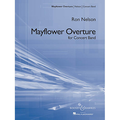 Boosey and Hawkes Mayflower Overture (Score and Parts) Concert Band Composed by Ron Nelson