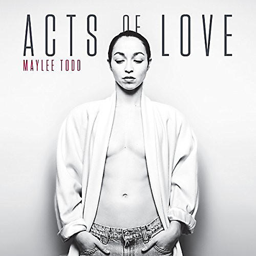 Alliance Maylee Todd - Acts Of Love