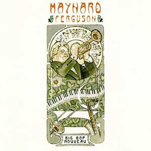 Alliance Maynard Ferguson - Big Bop Nouveau