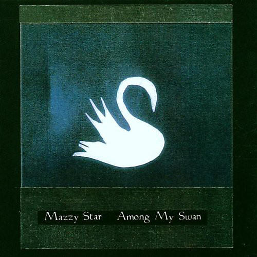 Alliance Mazzy Star - Among My Swan