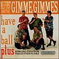 Alliance Me First and the Gimme Gimmes - Have a Ball thumbnail