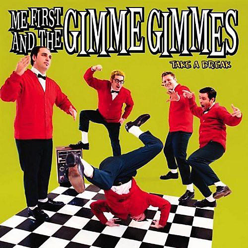 Alliance Me First and the Gimme Gimmes - Take a Break