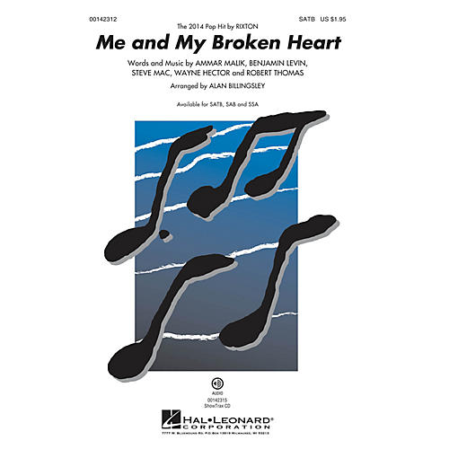 Hal Leonard Me and My Broken Heart SAB by Rixton Arranged by Alan Billingsley