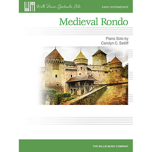 Willis Music Medieval Rondo (Early Inter Level) Willis Series by Carolyn C. Setliff