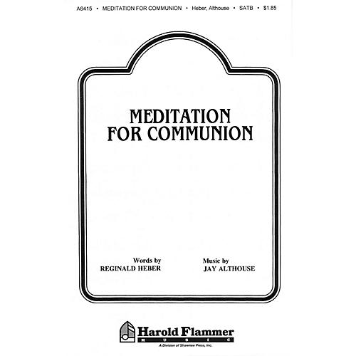 Shawnee Press Meditation for Communion SATB a cappella composed by Jay Althouse