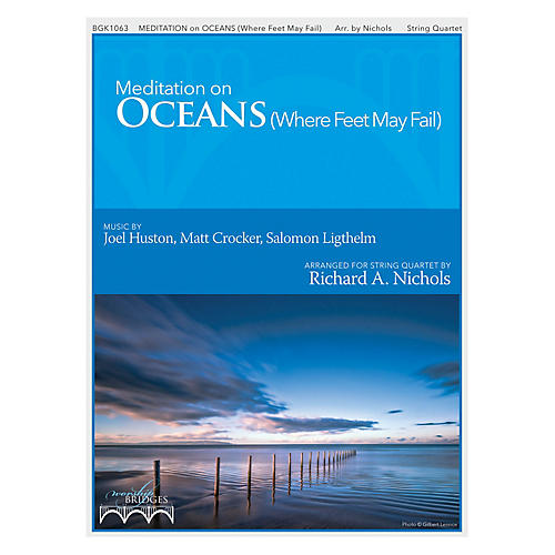 Fred Bock Music Meditations On Oceans String Quartet by Hillsong United arranged by Richard Nichols