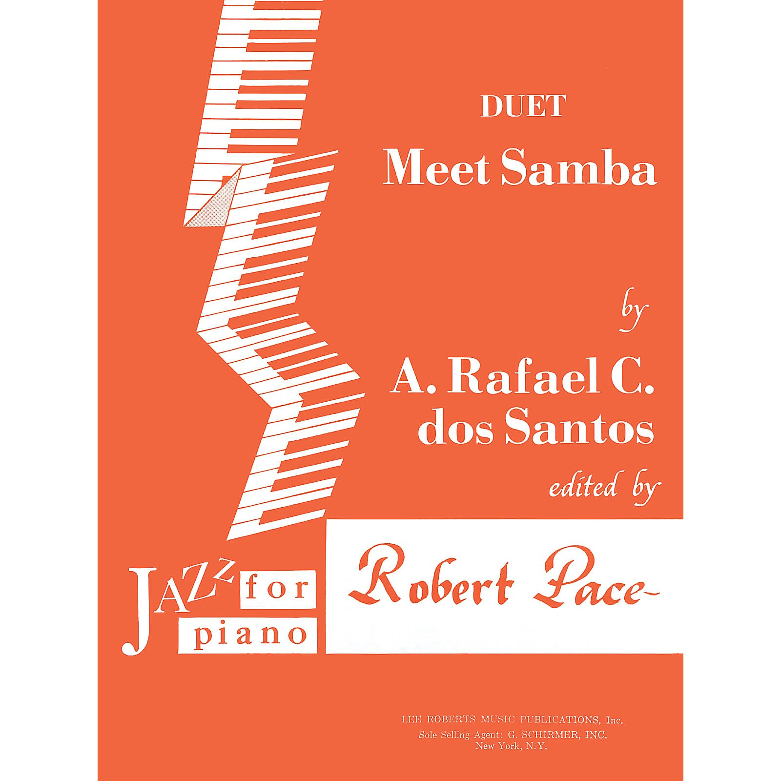 Lee Roberts Meet Samba (Levels II-III Duet) Pace Duet Piano Education Series Composed by A. Rafael C. dos Santos