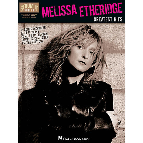 Hal Leonard Melissa Etheridge - Greatest Hits Strum It (Guitar) Series Softcover Performed by Melissa Etheridge