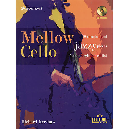 Fentone Mellow Cello (18 Tuneful and Jazzy Pieces for the Beginner Cellist) Fentone Instrumental Books Series