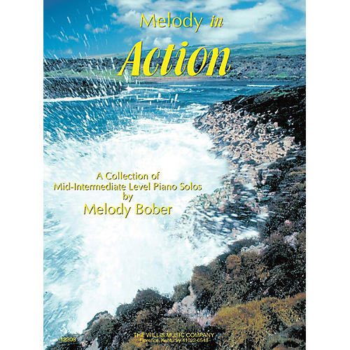 Willis Music Melody in Action (Mid-Inter Level) Willis Series by Melody Bober