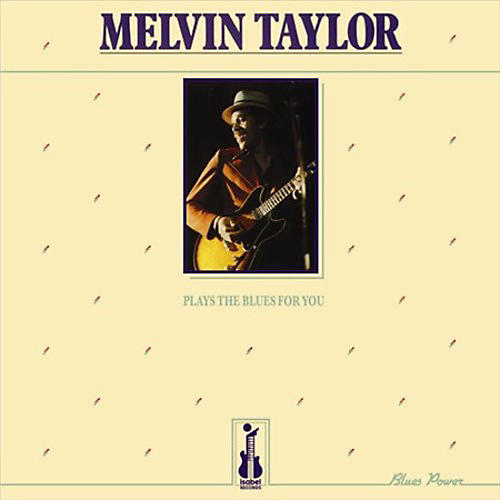 Alliance Melvin Taylor - Plays the Blues for You