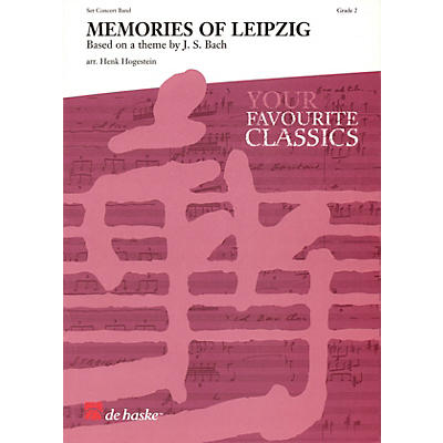 De Haske Music Memories of Leipzig (based on a theme by J.S. Bach) Concert Band Level 2 Arranged by Henk Hogestein