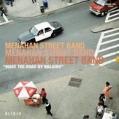 Alliance Menahan Street Band - Make The Road By Walking