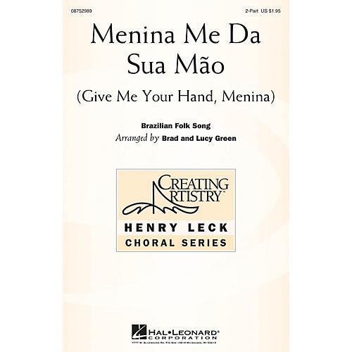 Hal Leonard Menina me da sua maõ (Give Me Your Hand, Menina) 2-Part arranged by Brad Green