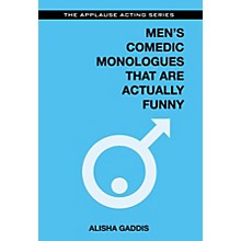 Applause Books Men's Comedic Monologues That Are Actually Funny Applause Acting Series Series Softcover