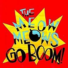 Meow Meows - Go Boom