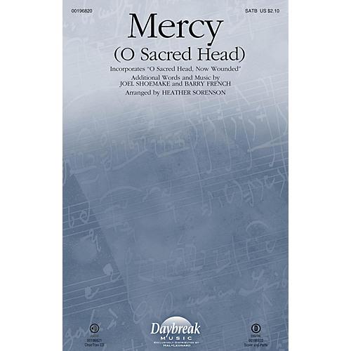 Daybreak Music Mercy (O Sacred Head) (with O Sacred Head, Now Wounded) CHOIRTRAX CD Arranged by Heather Sorenson