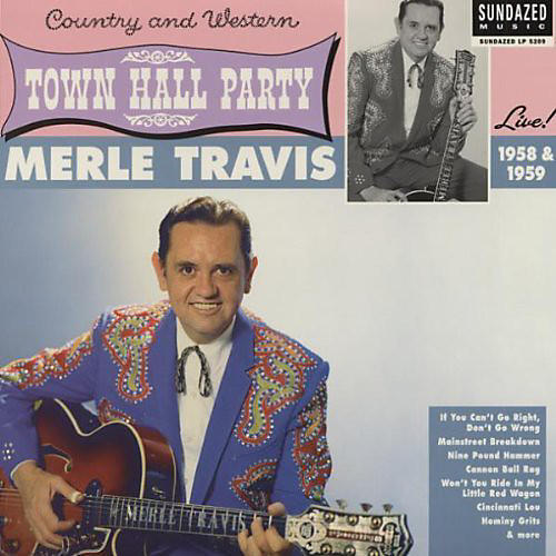 Alliance Merle Travis - Live At Town Hall Party 1958 and 1959