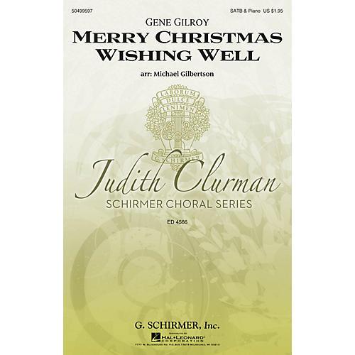 G. Schirmer Merry Christmas Wishing Well (Judith Clurman Choral Series) SATB arranged by Michael Gilbertson