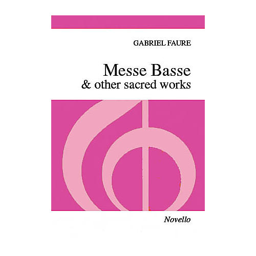 Novello Messe Basse & Other Sacred Works SSA Composed by Gabriel Fauré