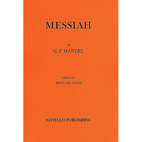 Novello Messiah Music Sales America Series Composed by George Frederick Handel Edited by Watkins Shaw