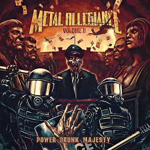 Alliance Metal Allegiance - Volume II: Power Drunk Majesty