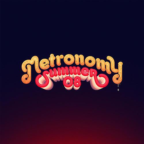 Alliance Metronomy - Summer 08