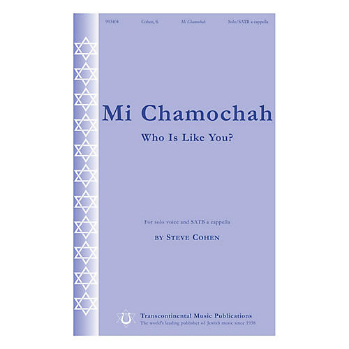 Transcontinental Music Mi Chamochah (Who Is Like You?) SATB a cappella composed by Steve Cohen