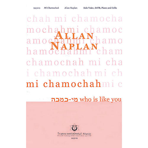 Transcontinental Music Mi Chamochah (Who Is Like You) SATB composed by Allan Naplan