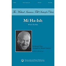 Transcontinental Music Mi Ha-ish (Who Is the Man) SSAA arranged by Michael Isaacson