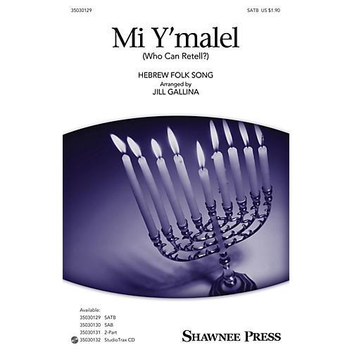 Shawnee Press Mi Y'malel (Who Can Retell?) SATB arranged by Jill Gallina
