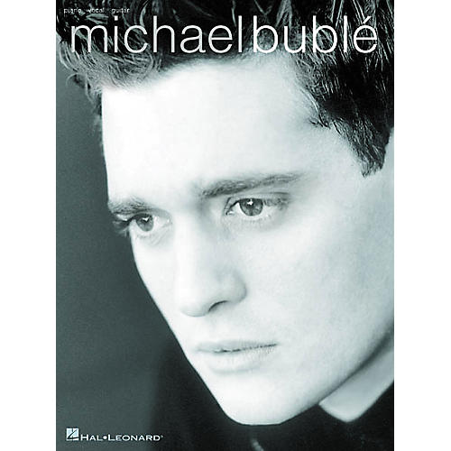 Hal Leonard Michael Buble - Piano, Vocal, Guitar Songbook